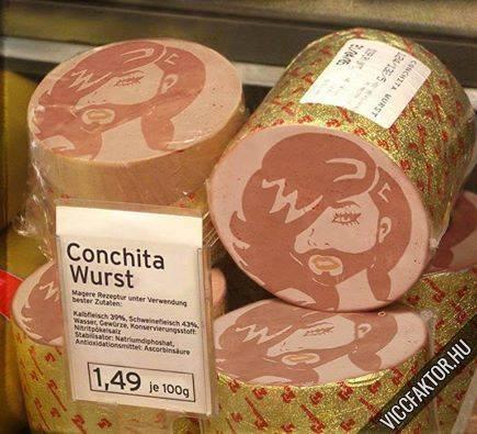 Vacsorára ajánlanám Conchita kolbászát…