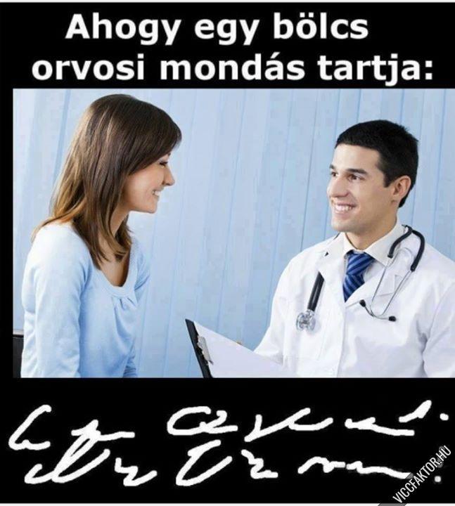 Bölcs orvosi mondás